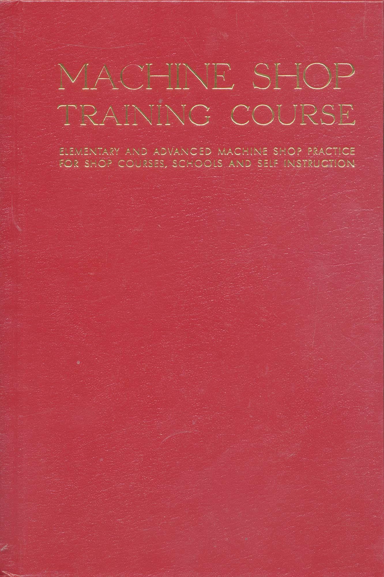 Book-Machine Shop Training Course, Volume 1