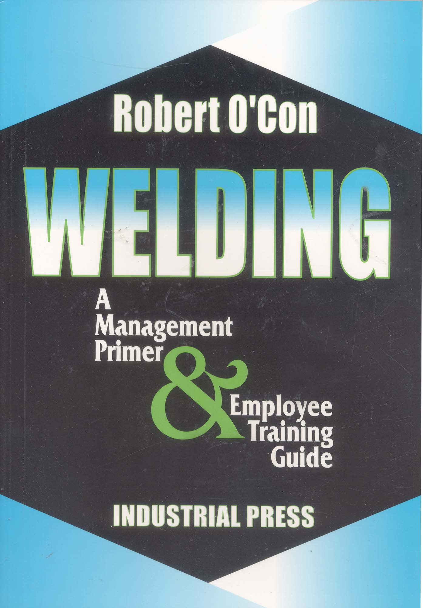 Book-Welding Management Primer and Employee Traing Guide