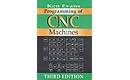 Programming of Computer Numerically Controlled Machines, Third Edition